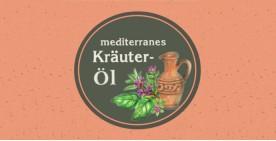 Neu im Sortiment - Mediterranes Kräuteröl